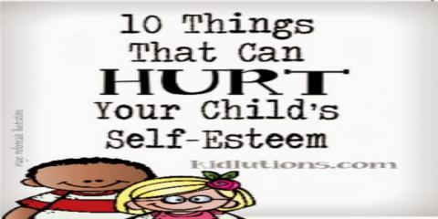 10 things that Can Hurt Your Child's self esteem